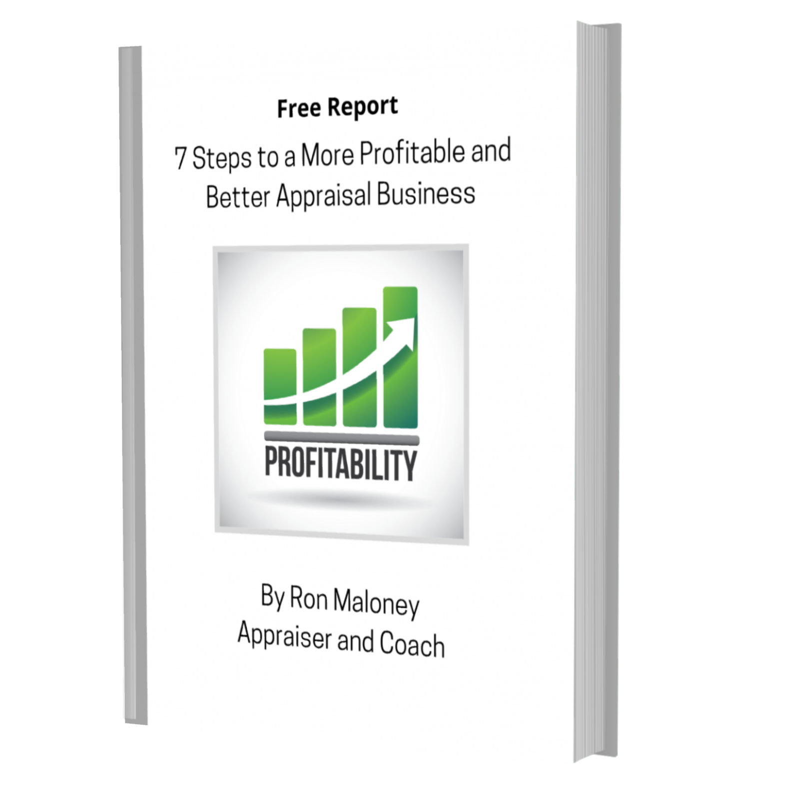 7 Steps to a More Profitable and Better Appraisal Business Free Report